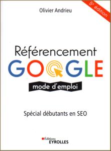 Référencement Google, mode d emploi, 5e édition