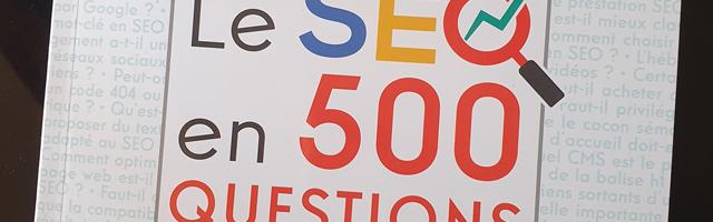 Le SEO en 500 questions.. et réponses !